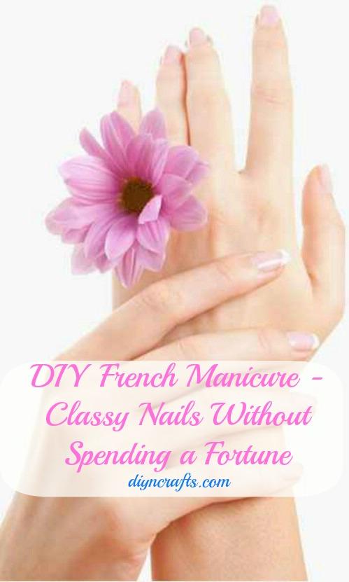 Einfache DIY Französisch Maniküre - Classy Nails ohne ein Vermögen auszugeben
