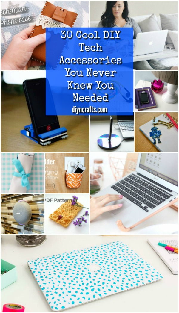30 Cool DIY Tech Zubehör Sie wussten nie, dass Sie bis jetzt benötigt