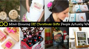 100 Geist-Blowing DIY Weihnachtsgeschenke, die Menschen wirklich wollen