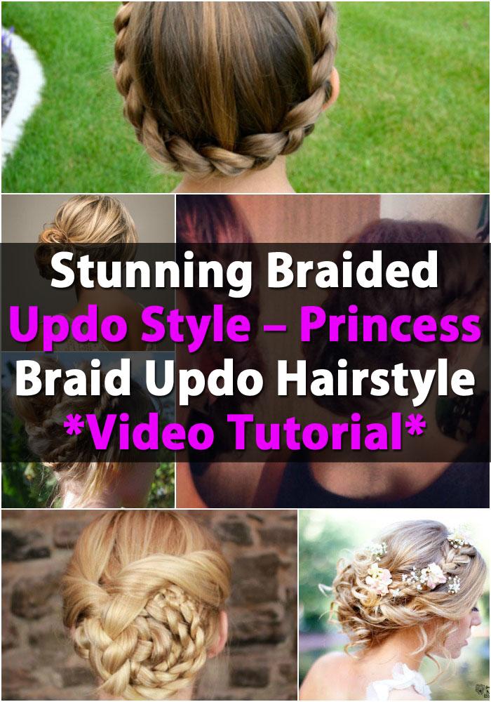 Atemberaubende geflochtene Hochsteckfrisur Stil - Prinzessin Braid Hochsteckfrisur Video Tutorial