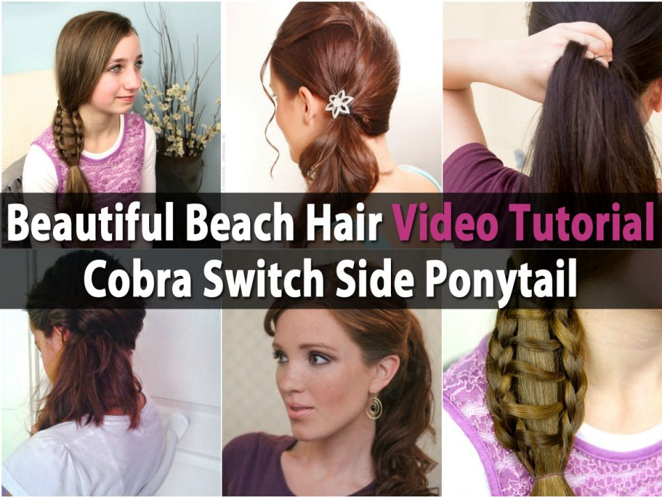 Beautiful Beach Hair Video Anleitung - Cobra Switch Side Pferdeschwanz