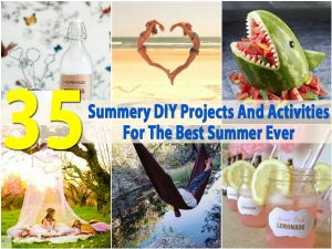 35 sommerliche DIY-Projekte und Aktivitäten für den besten Sommer aller Zeiten