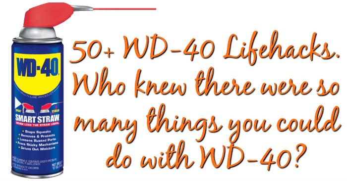 50+ WD-40 Lifehacks ... Wer wusste, dass es so viele Dinge gab, die man mit WD-40 machen konnte?
